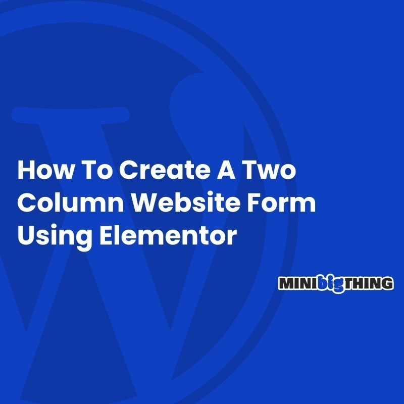 How To Create A Two Column Website Form Using Elementor