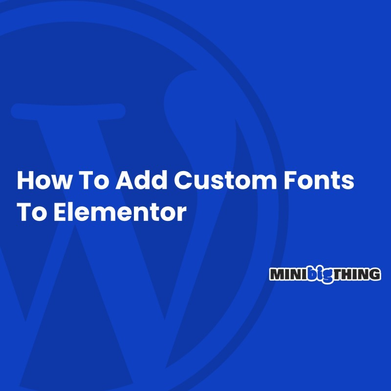 How To Add Custom Fonts To Elementor