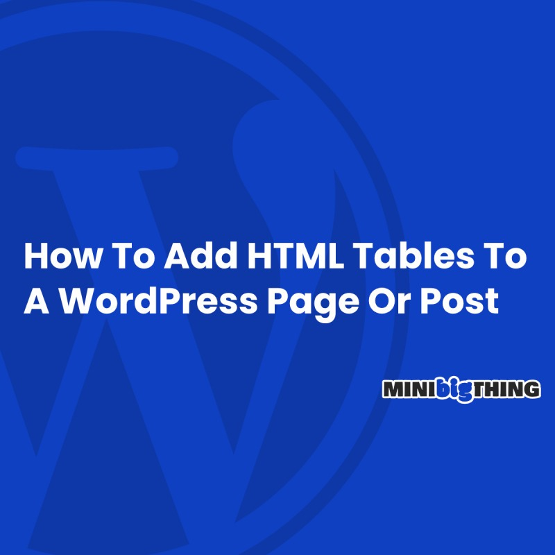How To Add Html Tables To A Wordpress Page Or Post