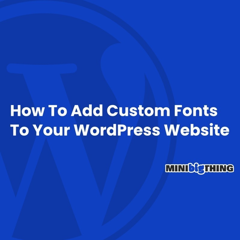 How To Add Custom Fonts To Your Wordpress Website