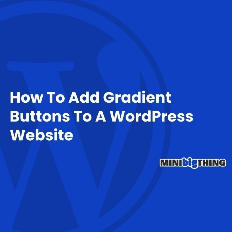 How To Add Gradient Buttons To A Wordpress Website